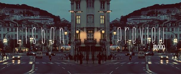 Lisbon Preview